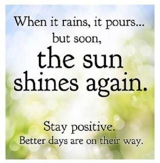 Better days are on their way.