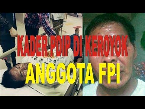 Detik Detik Kader PDIP Di Keroyok FPI