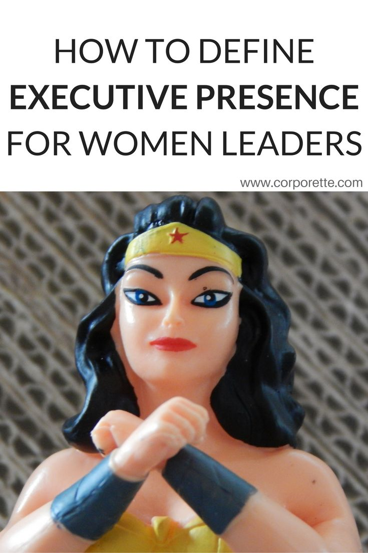 """How would you define """"executive presence,"""" particularly for women? Have you worked to build your executive presence? What are your best executive presence tips? Find out on the Corporette blog."""