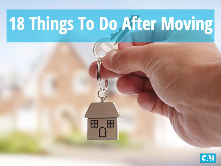 18 things to do after moving!