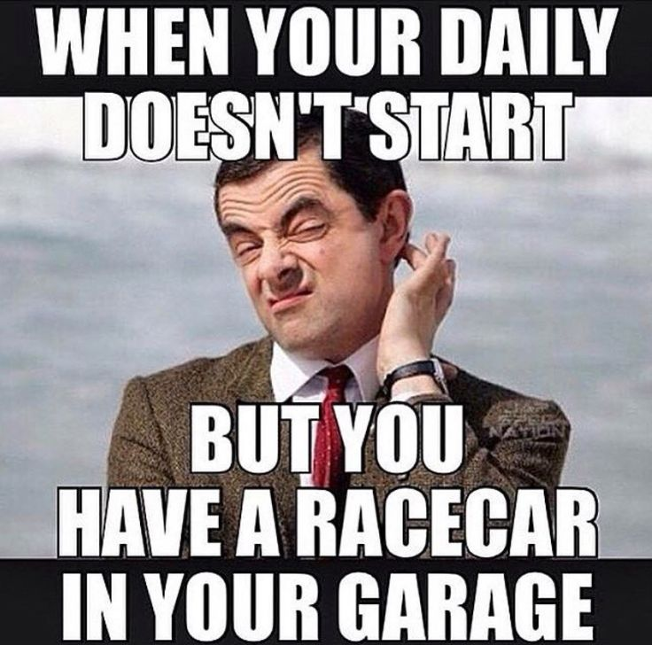 When your daily doesn't start, but you have a racecar in your garage.