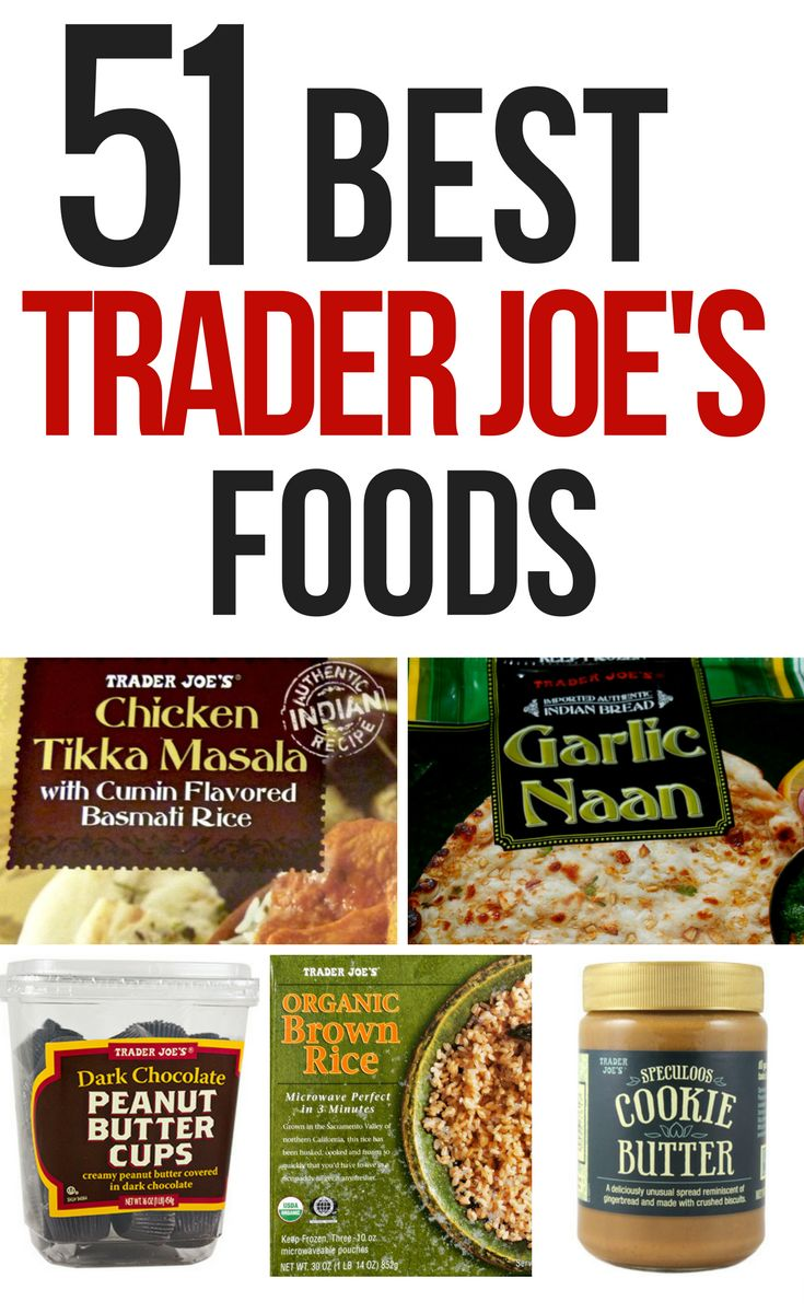 51 Best Trader Joe's Foods to Buy (and Try)