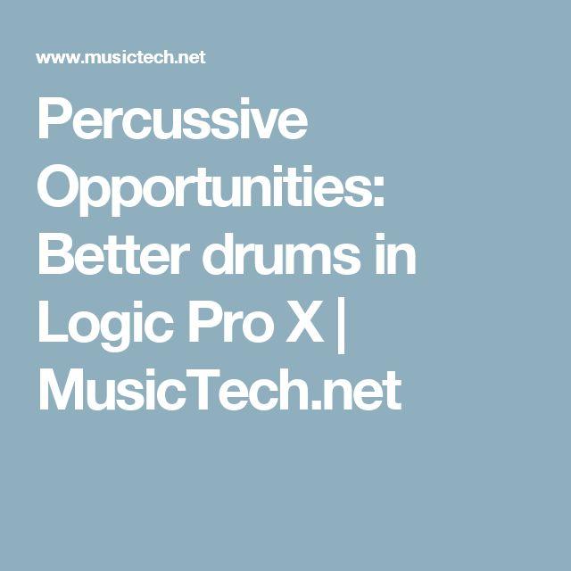 Percussive Opportunities: Better drums in Logic Pro X | MusicTech.net