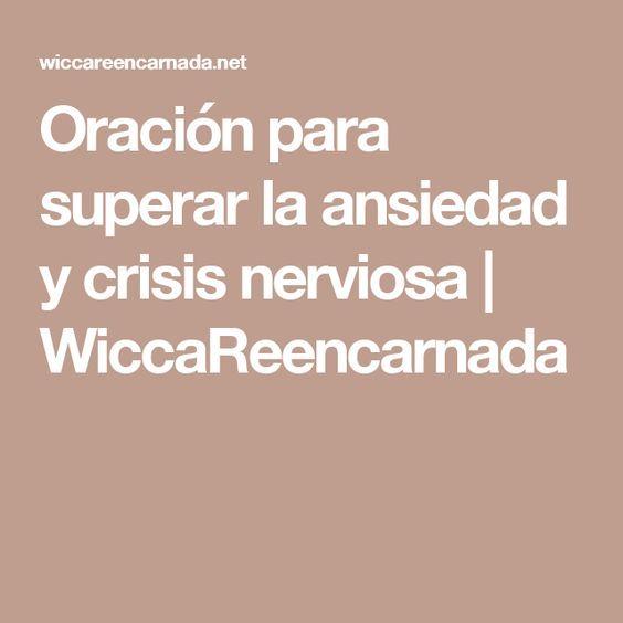 Oración para superar la ansiedad y crisis nerviosa   WiccaReencarnada