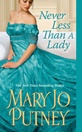 """""""Never Less than a Lady""""(Mary Jo Putney)~ The Lost Lord Series"""