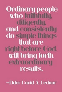 Ordinary people who faithfully, diligently and consistently do simple that that are right before God...