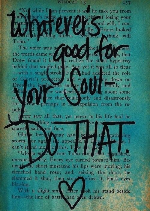 What's good for your soul - DO THAT