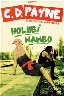Lucy's Fine Arts - Knižní blog a něco navíc: Holubí Mambo - C.D.Payne (Recenze)