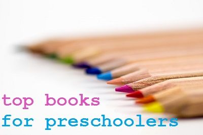 My Preschooler's Top Picks: My Preschooler's Top Books
