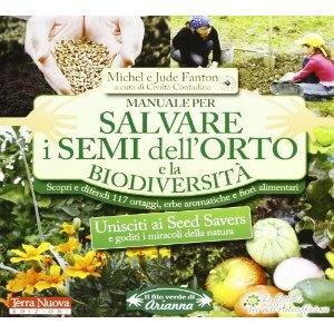 Manuale per salvare i semi dellorto e la biodiversità. Scopri e difendi 117 ortaggi, erbe aromatiche e fiori alimentari: Amazon.it: Michel Fanton, Jude Fanton: Libri