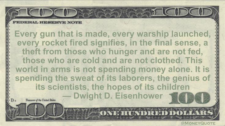 Dwight D. Eisenhower Money Quote saying all the money spent on the hardware of war steals from humanity and starves us of human needs