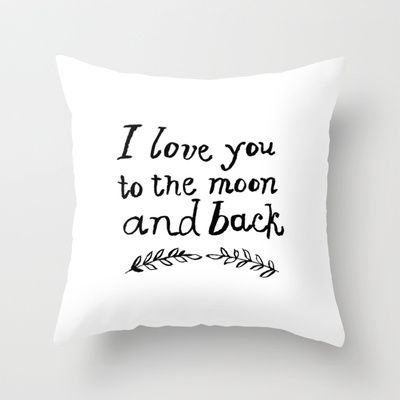 I Love You To the Moon and Back- White Throw Pillow  Cute for a nursery or loved one! $20.00