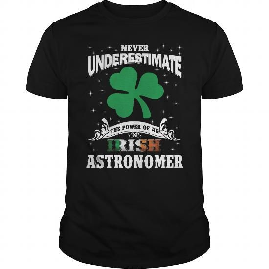 Cool ASTRONOMER Irish St Patrick's Day T shirts #tee #tshirt #named tshirt #hobbie tshirts #Astronomer