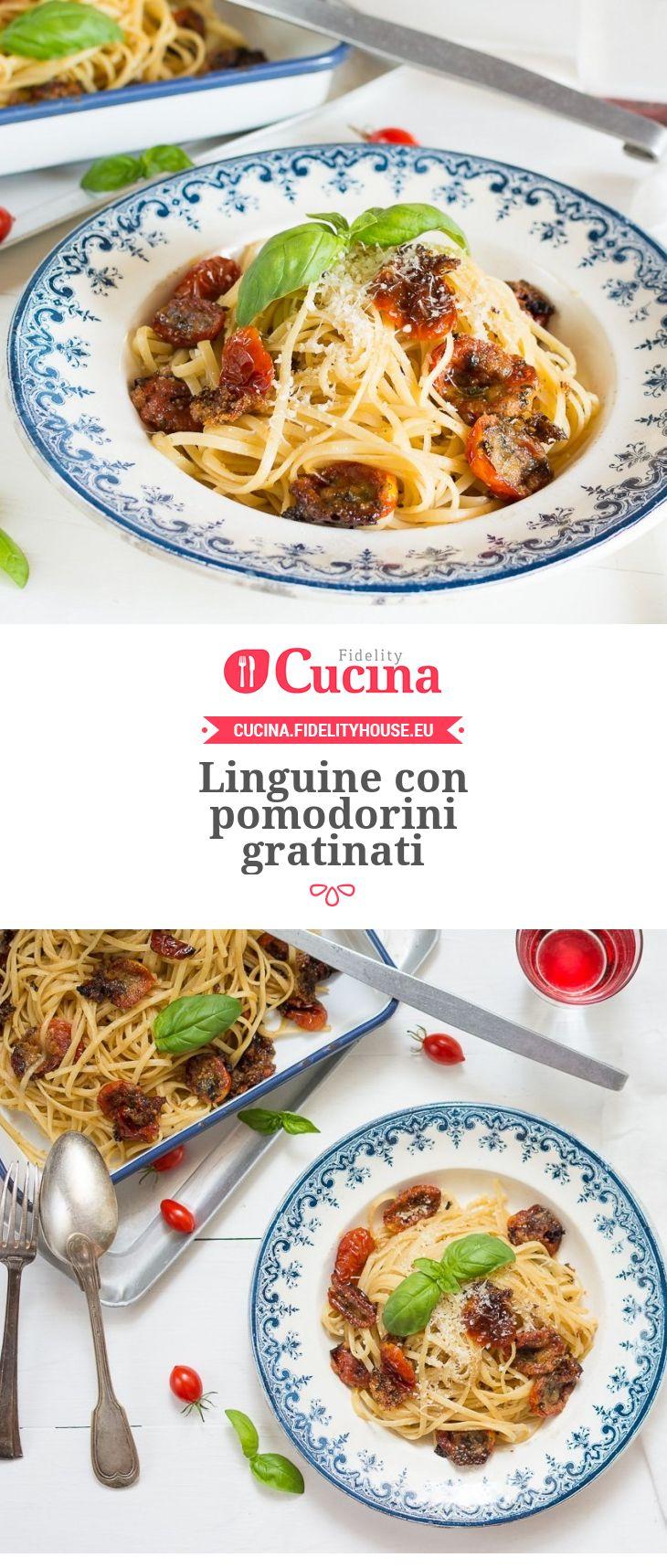 Linguine con pomodorini gratinati della nostra utente Beatrice. Unisciti alla nostra Community ed invia le tue ricette!