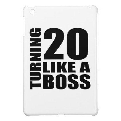 #Turning 20 Like A Boss Birthday Designs iPad Mini Cover - #giftidea #gift #present #idea #number #twenty #twentieth #bday #birthday #20thbirthday #party #anniversary #20th