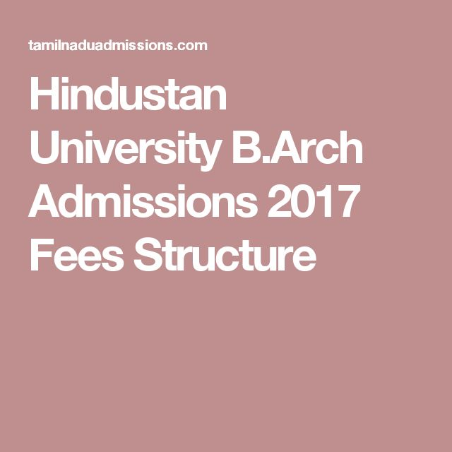 Hindustan University B.Arch Admissions 2017 Fees Structure