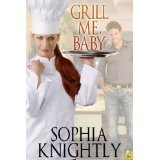 Grill Me, Baby (Kindle Edition)By Sophia Knightly