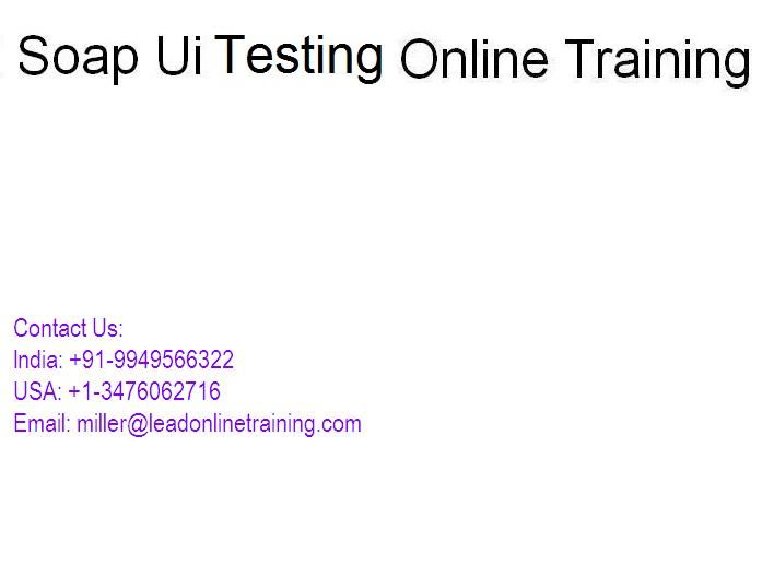 Lead Online Training is providing SOAP UI Testing Online Training. course SOAP UI Testing Online Training is an open-source web service testing application for service-oriented architectures (SOA) with Real Time by experts in the industry. SoapUI is the open source web service testing tool, it can test both SOAP and REST Web services with specific steps to request SOAP and REST request. The main thing is to SoapUI it supports the groovy script. SoapUI is developed by eviware.