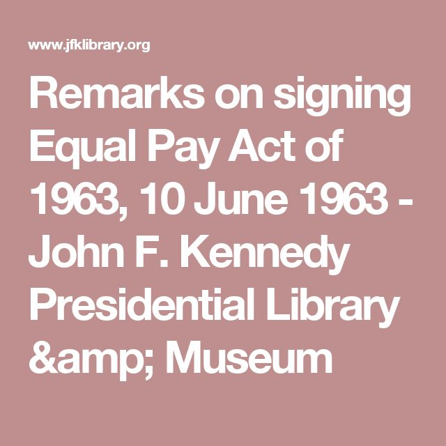 equal pay act 1963 essay Ceiling, and pay bias: moving forward fifty years after the equal pay act , 29  aba j  throughout this essay, the authors will always refer to the authors of  the ar-  despite the epa's 1963 enactment designed to end sex discrimination.