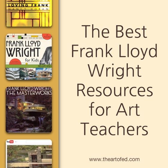 The Best Frank Lloyd Wright Resources for Art Teachers