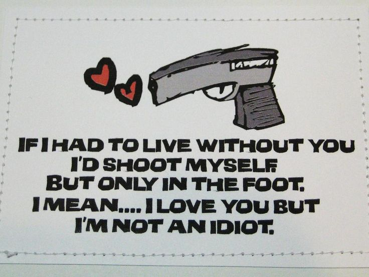 Funny Valentines Day Card If I Had To Live Without You Id Shoot - 8 funny valentines cards for single people