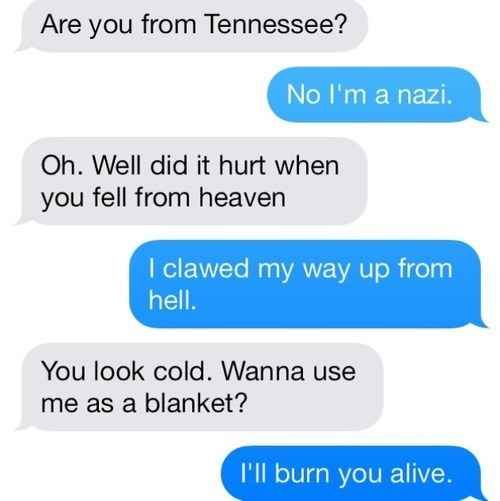 This nazi from hell. | 21 People Who Don't Have Time For Your Flirtatious Texting