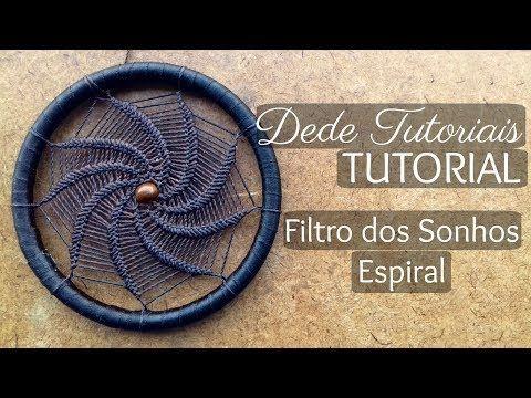 Dede Tutoriais | Como fazer Filtro dos Sonhos Espiral #54 - YouTube