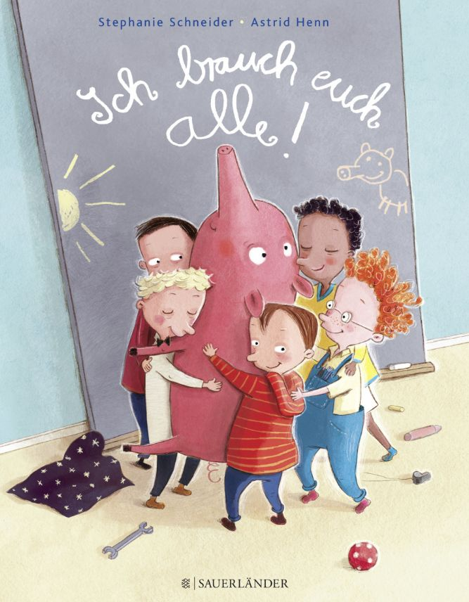 »Ich brauch euch alle!« von Stephanie Schneider & Astrid Henn (ill.)