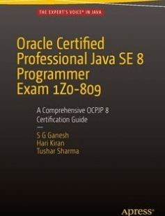 Oracle Certified Professional Java SE 8 Programmer Exam 1Z0-809: A Comprehensive OCPJP 8 Certification Guide free download by S.G. Ganesh Hari Kiran Kumar Tushar Sharma ISBN: 9781484218358 with BooksBob. Fast and free eBooks download.  The post Oracle Certified Professional Java SE 8 Programmer Exam 1Z0-809: A Comprehensive OCPJP 8 Certification Guide Free Download appeared first on Booksbob.com.