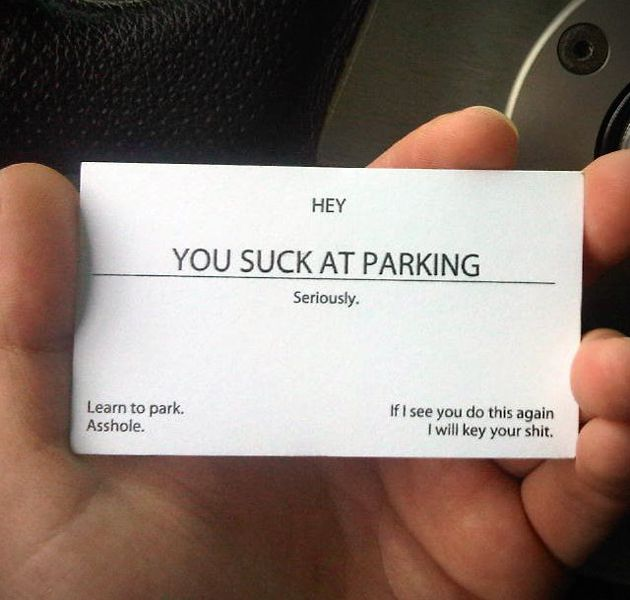 Genius idea. I'm thinking you can put on there check boxes. You could have parked more: crooked, over the line, taking up 2 spaces, etc. that you can check before placing it on car.