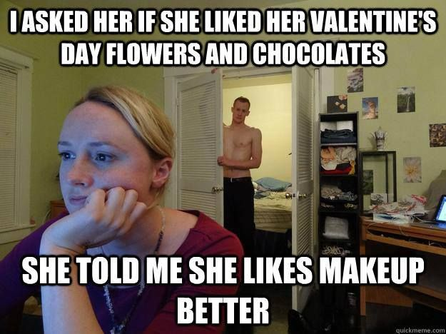 Does Anyone Else Prefer Makeup Over Valentine S Flowers And Candy