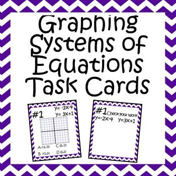 """This is a set of 8 practice problems on solving systems of equations by graphing. There are also 8 matching """"Check Your Work"""" cards.If you enjoy this product please review it and visit my other items for 8th Grade Math, Algebra, and Geometry.Equations with Variables on Both Sides Word Problems ActivityGeometric Mean Task CardsLinear Equation Task CardsLinear Transformations FoldableMean Absolute Deviation Task Cards with QR CodesMidpoint, Distance, and Slope Task CardsPoint-Slope ..."""