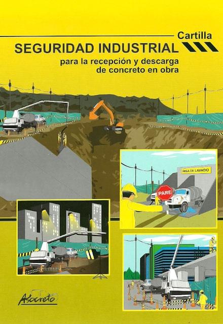 Seguridad Industrial para la Recepción y Descarga de Concreto en Obra - ASOCRETO   http://www.librosyeditores.com/tiendalemoine/ingenieria-civil/202-seguridad-industrial-para-la-recepcion-y-descarga-de-concreto-en-obra.html     Editores y distribuidores.