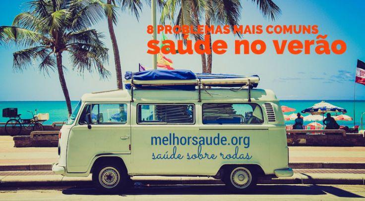melhorsaude.org 8 PROBLEMAS DE VERÃO