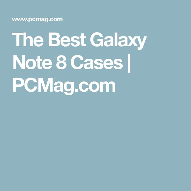 The Best Galaxy Note 8 Cases | PCMag.com