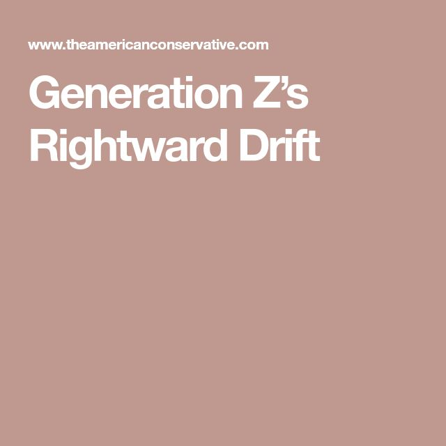 Generation Z's Rightward Drift