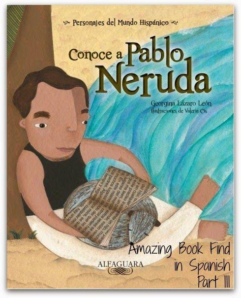 Amazing Book Find in Spanish (Part III) - Conoce a Pablo Neruda