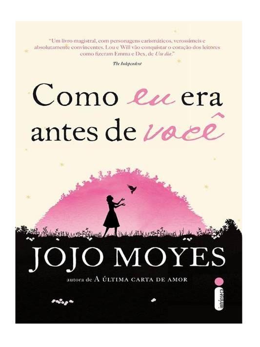 Livros em Retalhos: (Resenha) Como eu era antes de você - Jojo Moyes