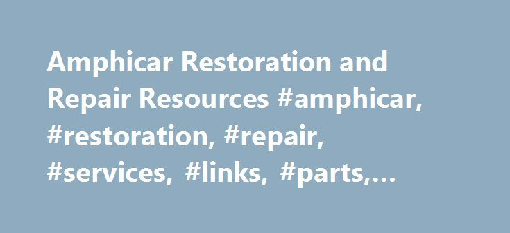 Amphicar Restoration and Repair Resources #amphicar, #restoration, #repair, #services, #links, #parts, #catalog # http://washington.remmont.com/amphicar-restoration-and-repair-resources-amphicar-restoration-repair-services-links-parts-catalog/  # Some important specific legal terms and definitions common to the automotive hobby you should understand; N.O.S. – N ew O ld S tock This means that the part was produced during the vehicle's production run by an OEM or by the factory and was never…
