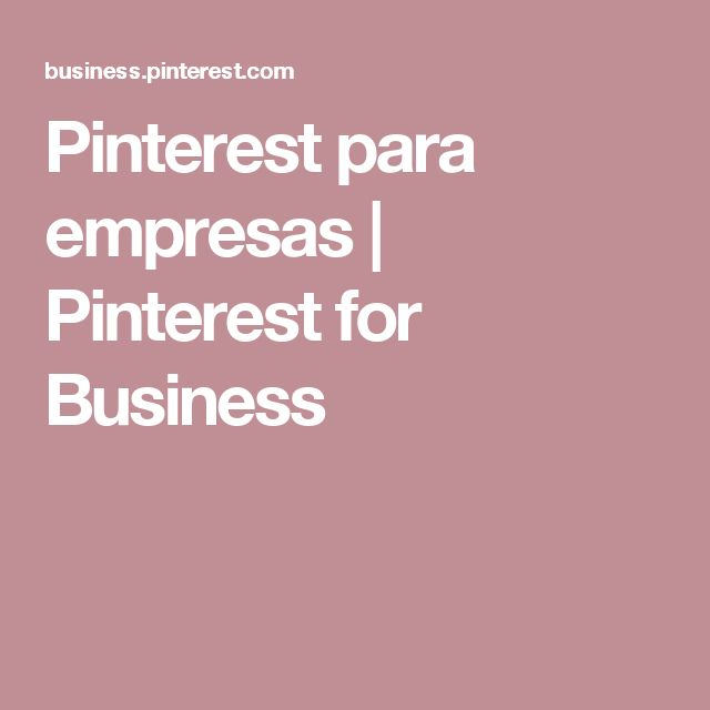 Pinterest para empresas | Pinterest for Business