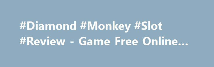 #Diamond #Monkey #Slot #Review - Game Free Online Play http://imoneyslots.com/play-diamond-monkey-online-video-game-no-download.html  Travel to far lands of India together with Diamond Monkey slot #game by #Amatic #Industries, catching special symbols of blue animal and winning 10 Bonus Free Games