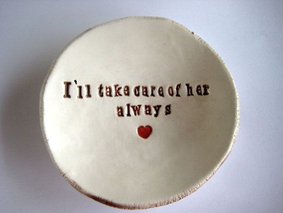 I'll Take Care of Her Always. A promise from the Groom to the Mother and Father of the Bride Jewerly Dish on Etsy, $23.00