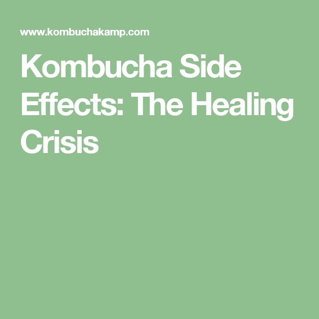 Kombucha Side Effects: The Healing Crisis