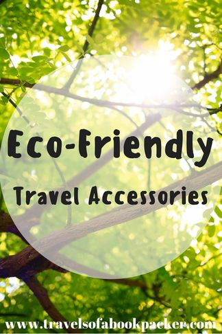 Eco-Friendly Travel Acessories: Travel Green