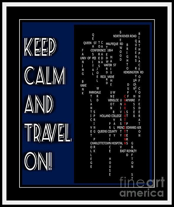 Keep Calm And Travel On Charlottetown 2 by Barbara Griffin - Keep Calm And Travel On Charlottetown 2 Digital Art - Keep Calm And Travel On Charlottetown 2 Fine Art Prints and Posters for Sale