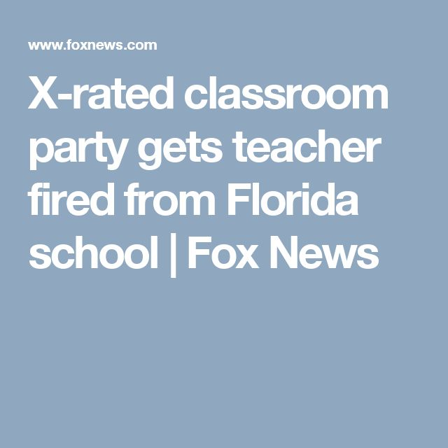 X-rated classroom party gets teacher fired from Florida school | Fox News