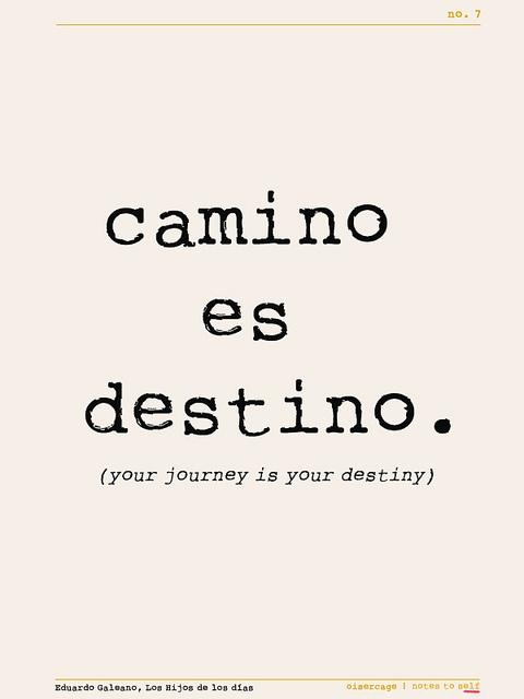 your journey is your destiny - eduardo galeano / notes to self no. 7