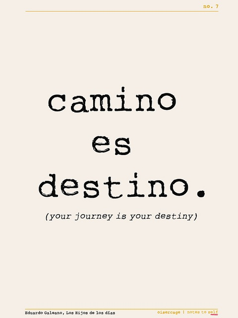 your journey is your destiny - eduardo galeano / notes to self no. 7