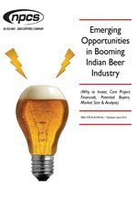 Emerging Opportunities in Booming Indian Beer Industry (Why to Invest, Core Project Financials, Potential Buyers, Market Size & Analysis)