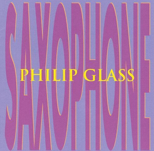 Philip Glass: Saxophone [CD]